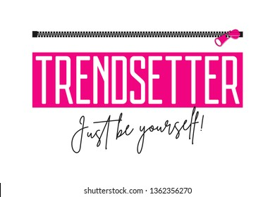 Trendsetter slogan with zipper. Fashion print for girls t-shirt with fastener. Typography graphics for tee shirt. Vector illustration.