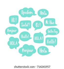 Trendy color speech bubbles set with word hello in different languages: hi, salut, hallo, bonjour, hola etc. Communication with people from different countries concept. Vector illustration in circle.