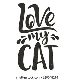 Trendy doodle style illustration. Cat's silhouette and lettering quote - Love my Cat. Inspirational vector typography poster with animal