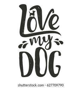 Trendy doodle style illustration. Dog's silhouette and lettering quote - Love my dog. Inspirational vector typography poster with animal