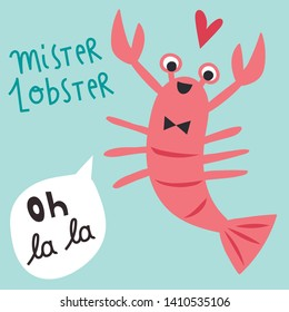 eca7578f3 Trendy funny and cute Mister Lobster with a bow and heart vector  illustration and lettering OH