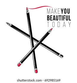 Trendy greeting card with makeup pencils and make you beautiful today text. Professional makeup artist background. Black fashion illustration on white background. Hand drawn art in watercolor style