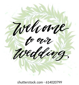 """trendy hand lettering poster. Hand drawn calligraphy. concept handwritten poster.  """"welcome to our Wedding""""  creative graphic  invitation template"""