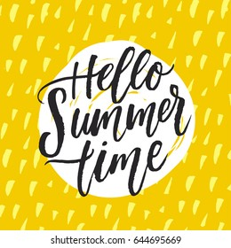 trendy hand lettering poster. Hand drawn calligraphy  hello summer time