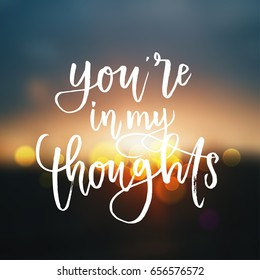 trendy hand lettering poster. Hand drawn calligraphy you're in my thoughts