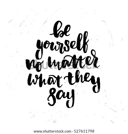 be yourself no matter what they say