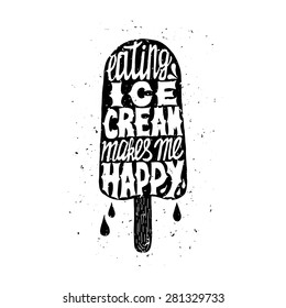 Trendy hipster poster with ice cream. Inspiring label with grunge texture. Eating ice cream makes me happy