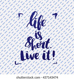 """trendy lettering poster. Hand drawn calligraphy. concept handwritten poster. """"life is short live it"""" creative graphic template brush fonts inspirational quotes"""