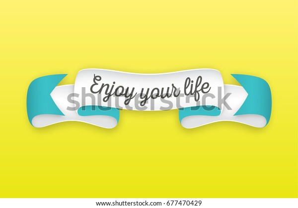 Trendy retro ribbon with text Enjoy your life. Colorful banner with ribbon for design, game, web. Vector Illustration