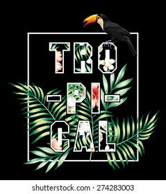 Trendy slogan tropical in white frame with jungle plants and palm leaves exotic toucan bird on a black background. Print floral vector illustration summer wallpaper