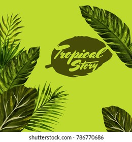 Trendy Summer Tropical Story Leaves. Isolated artwork object. Suitable for and any print media need.
