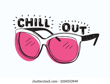 Trendy sunglasses with pink glasses and Chill Out inscription or lettering handwritten with creative font isolated on white background. Hand drawn vector illustration for t-shirt or sweatshirt print.