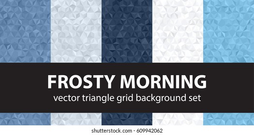 "Triangle pattern set ""Frosty Morning"". Vector seamless geometric backgrounds"