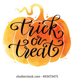 Trick or treat, hand drawn lettering on watercolor pumpkin. Text banner or background for Happy Halloween, hand written vector illustration.