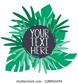 Tropical banner with copy space in black round frame on green monstera and palm leaves background. Flat style vector illustration.