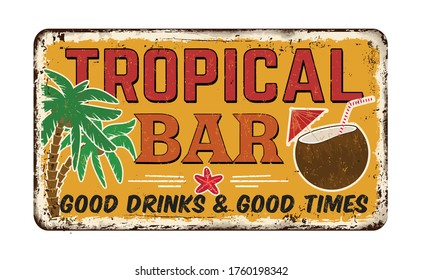 Tropical bar vintage rusty metal sign on a white background, vector illustration