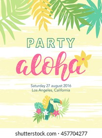 Tropical beach party banner template with Aloha lettering, toucan, flowers and hawaii plants. Vector illustration. Typographic design. Placard, label, poster, invitation card.