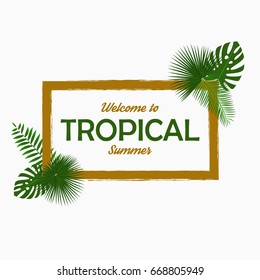 Tropical card design with - palm leaves, jungle leaf, exotic plants and border frame. Graphic for poster, banner, background. Vector illustration.