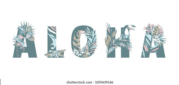 Tropical Floral summer pattern hand drawn ornamental text ALOHA with palm beach leaves, flowers, flamingo, toucan birds. Vector grunge illustration flyer, banner, poster, print, invitation, card