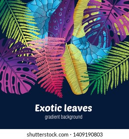 Tropical leaves.Gradient background. Trendy summer card.