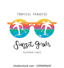 Tropical paradise, summer vibes, sunset goals text and sunglasses with palm trees / Vector illustration design for fashion graphics, t shirt prints, posters etc