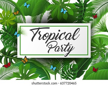 Tropical party sign with Tropical Leaves and butterflies. Suitable for Summer concept, vacation, and summer holiday. Vector Illustration