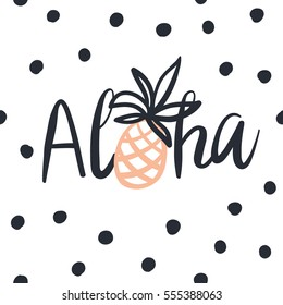 Tropical print for tee shirt with lettering Aloha. Cute pineapple on the white background with dots. Typographic design artwork. Hand drawn. Black, white and pink.