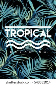 Tropical print with text in vector. Palm leaves pattern on dark background.