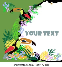 Tropical vector illustration with place for your text and tropical elements, toucan, exotic flowers, pineapple, orange and leaves . Hand drawn illustration. Template.