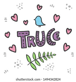 Truce hand drawn doodle. Vector truce concept with dove, hearts, leafs. Cartoon cute truce lettering.