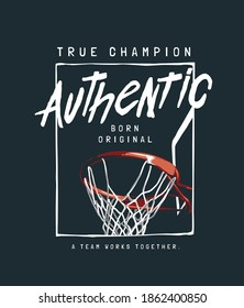 true champion authentic slogan with basketball hoop in square frame