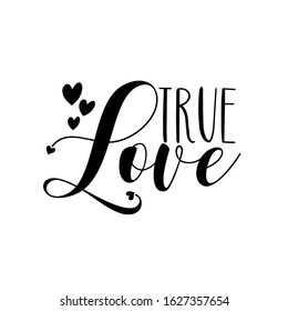 True Love - calligraphy text with hearts. Good for wedding decor, greeting card, poster, banner, textile print, and gift design.