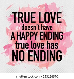 True Love Doesn't Have a Happy Ending, True Love Has No Ending