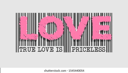True Love is Priceless - Slogan Barcode. Graphic Illustration. Pink Hand Written Text. Illustration for Card and Poster Prints.