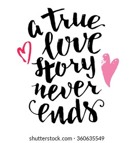 True love story never ends images stock photos vectors shutterstock a true love story never ends brush calligraphy handwritten text isolated on white background altavistaventures Image collections