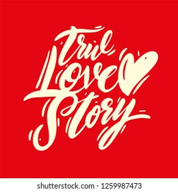 True love story phrase handwritten vector lettering. Vector illustration of Valentine Greeting Card with heart. Black ink isolated on red background.
