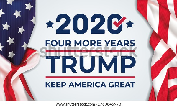 Trump 2020 Four More Years banner for election campaign. Vote 2020 in USA. Vector illustration