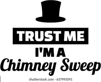 Trust me I am a Chimney sweep