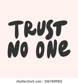 Trust No One Images, Stock Photos & Vectors