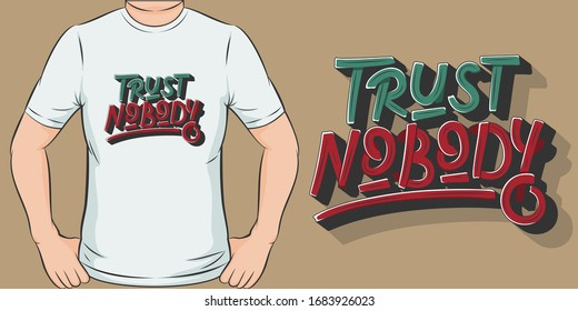 Trust Nobody. Unique and Trendy T-Shirt Design.