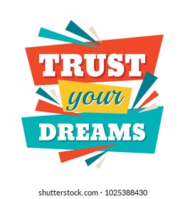 Trust your dreams - conceptual quote. Abstract concept banner illustration. Vector typography poster. Graphic design elements.