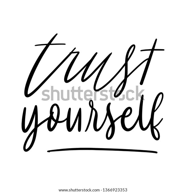 Trust Yourself Hand Lettering Quotes Stock Vector Royalty Free 1366923353