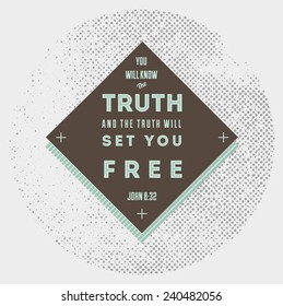 Truth set you free - bible quote - stock vector