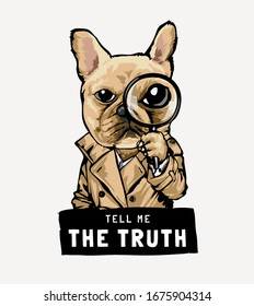 the truth slogan with cartoon dog with magnifying glasses in detective costume illustration