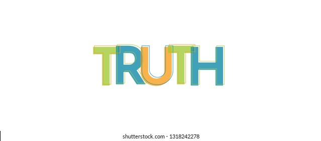 "Truth word concept. ""Truth"" . Use for cover, banner, blog."