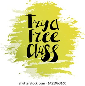 Try a free class lettering.  Handwritten black text on yellow-green stain. Vector illustration. Sticker for fitness center.