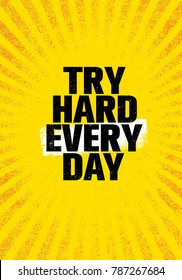 Try Hard Every Day. Inspiring Creative Motivation Quote Poster Template. Vector Typography Banner Design Concept On Grunge Texture Rough Background