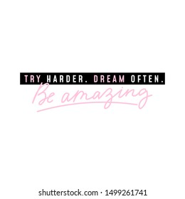 Try harder, dream often, be amazing feminine lettering vector illustration. Motivational quote in white and pink font design for banner, calendar, planner, poster, t-shirt, postcard, save date card