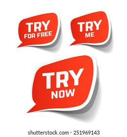 Try Now, Try For Free and Try Me speech bubbles. Vector.