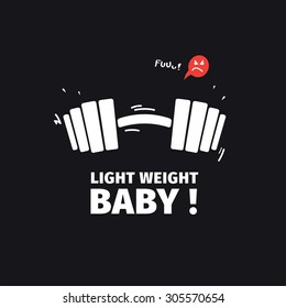 T-shirt design. Light weight baby slogan. Ronnie Coleman. Hard work and lifting.